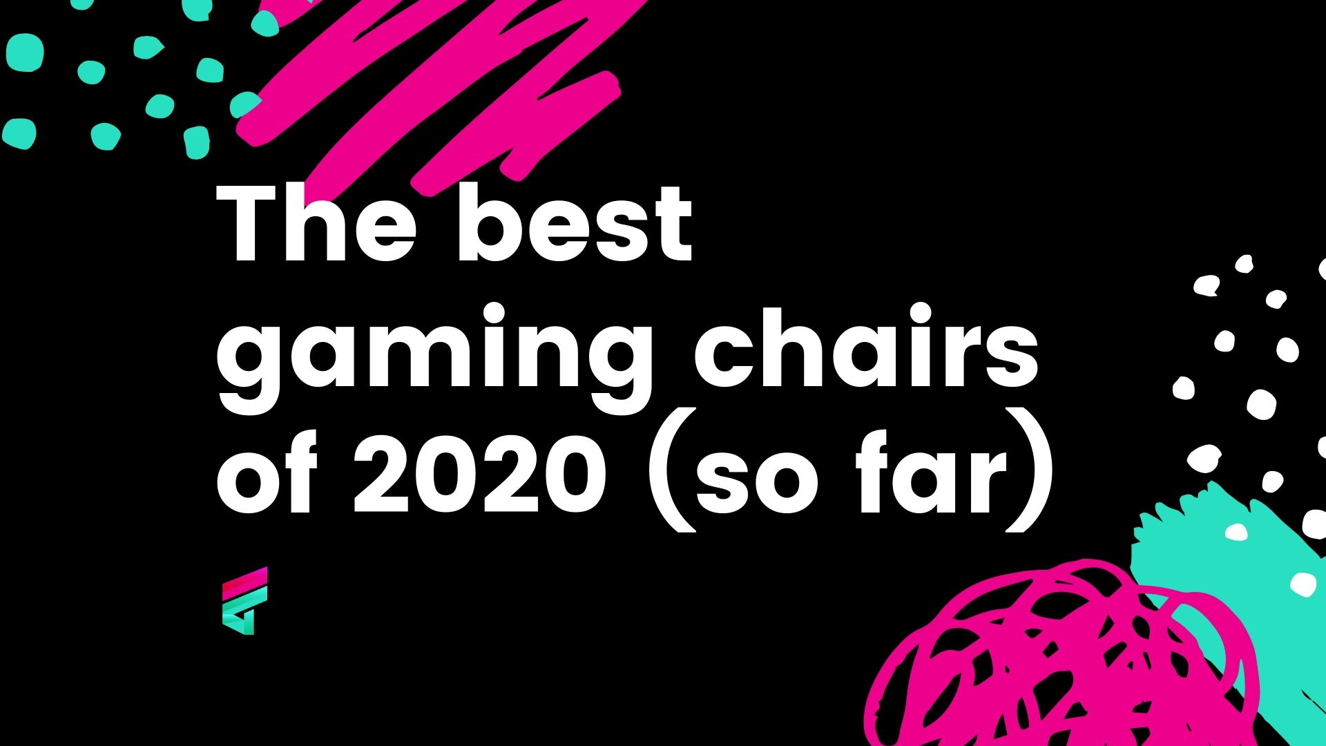 Best gaming chairs of 2020 (so far)